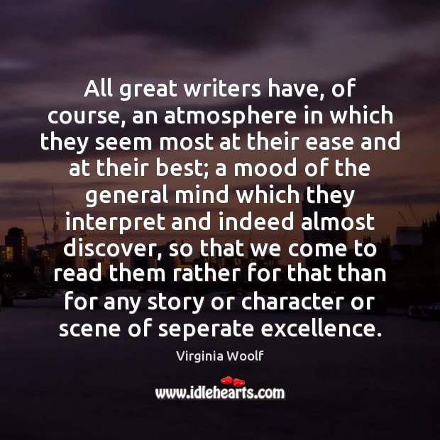 Image, All great writers have, of course, an atmosphere in which they seem