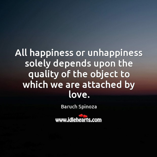 Image, All happiness or unhappiness solely depends upon the love.