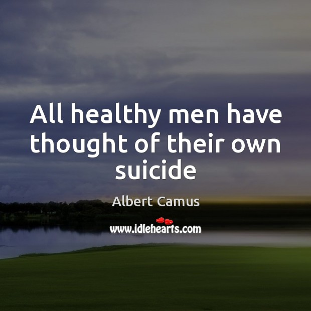 All healthy men have thought of their own suicide Image