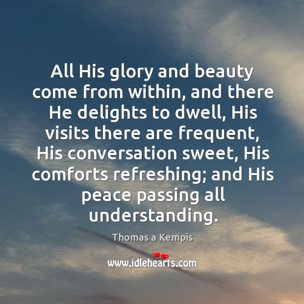 Image, All His glory and beauty come from within, and there He delights