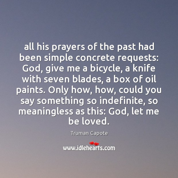 Image, All his prayers of the past had been simple concrete requests: God,