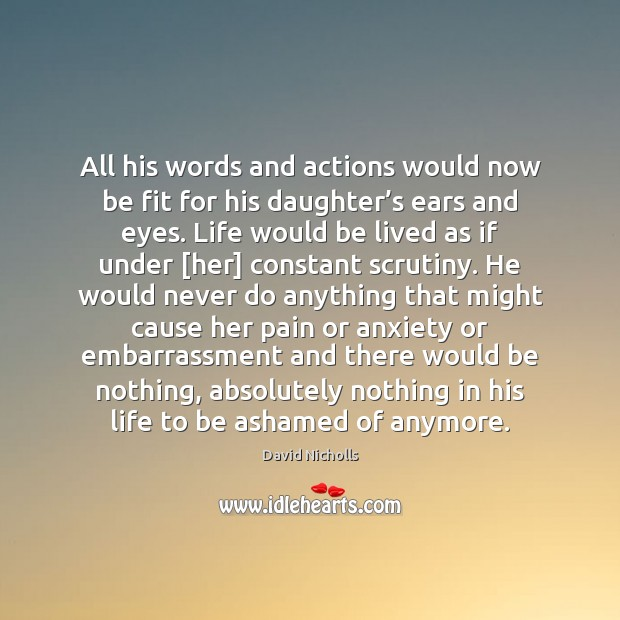 Image, All his words and actions would now be fit for his daughter'