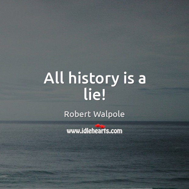 All history is a lie! Image