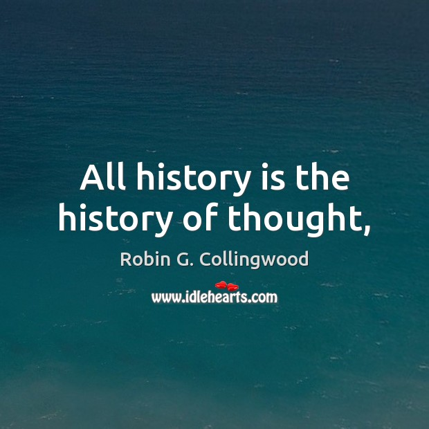 All history is the history of thought, Image
