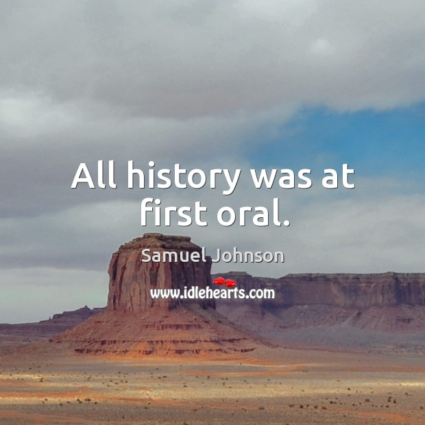 All history was at first oral. Image