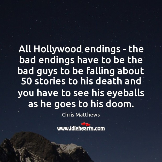 Image, All Hollywood endings – the bad endings have to be the bad