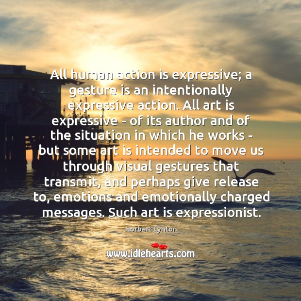 All human action is expressive; a gesture is an intentionally expressive action. Image