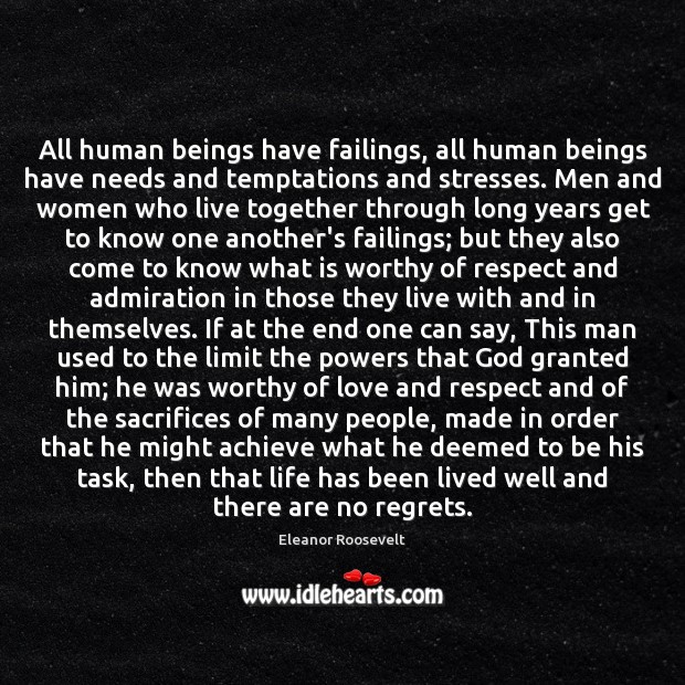 All human beings have failings, all human beings have needs and temptations Image
