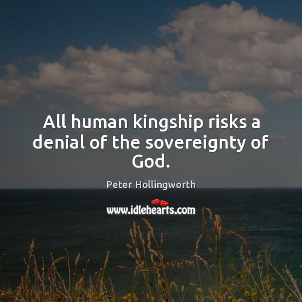 Image, All human kingship risks a denial of the sovereignty of God.
