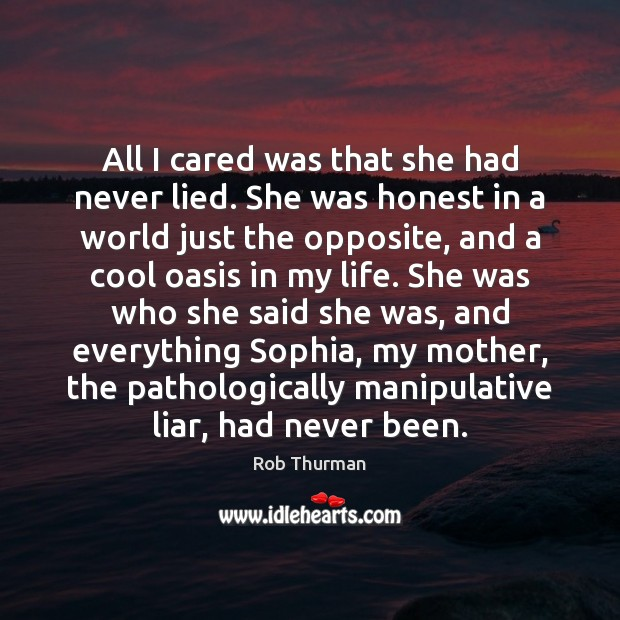 All I cared was that she had never lied. She was honest Cool Quotes Image