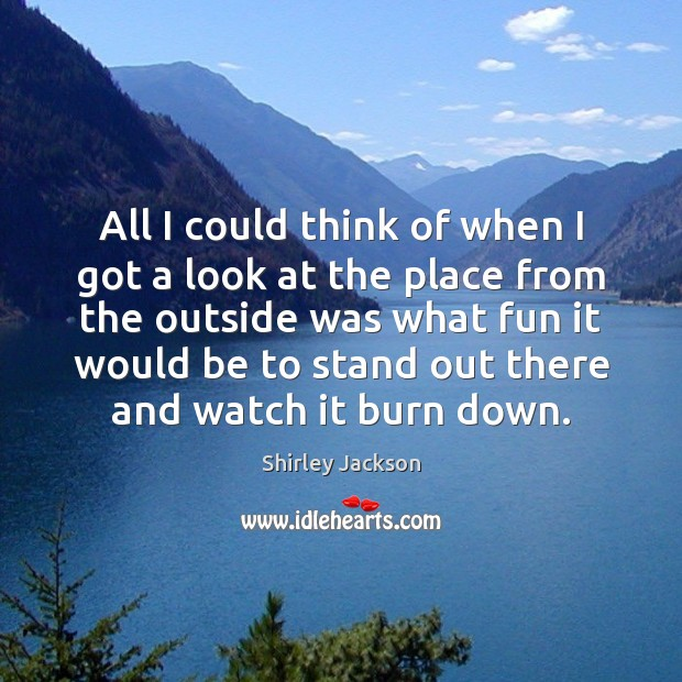 Shirley Jackson Picture Quote image saying: All I could think of when I got a look at the