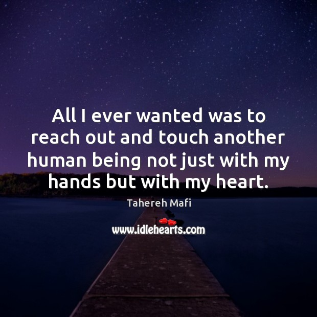 Image, All I ever wanted was to reach out and touch another human