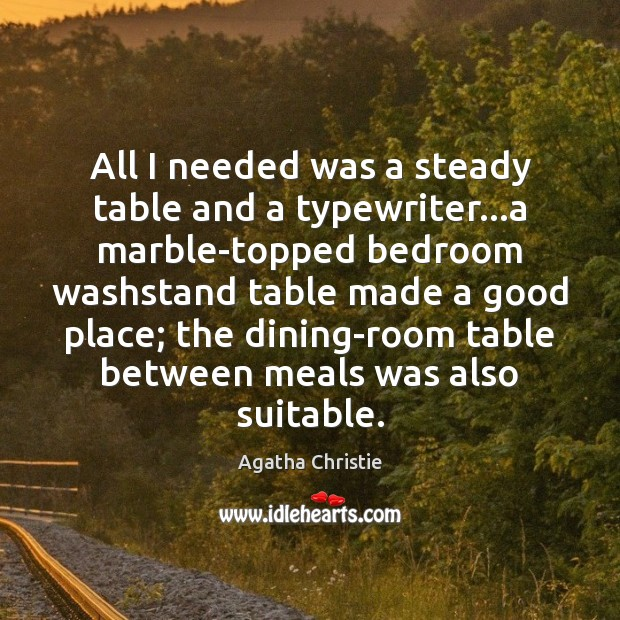 All I needed was a steady table and a typewriter…a marble-topped Image