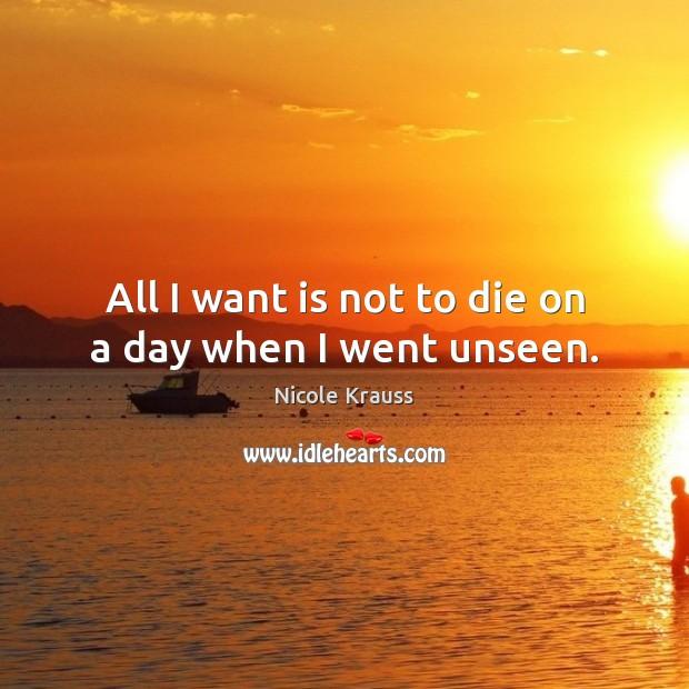 All I want is not to die on a day when I went unseen. Image