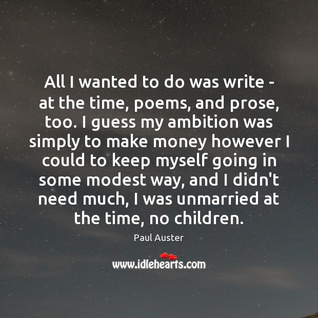 All I wanted to do was write – at the time, poems, Image