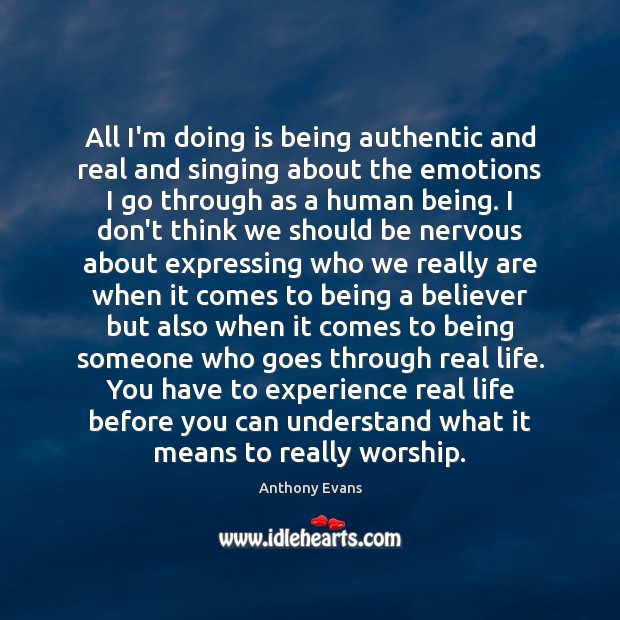All I'm doing is being authentic and real and singing about the Image