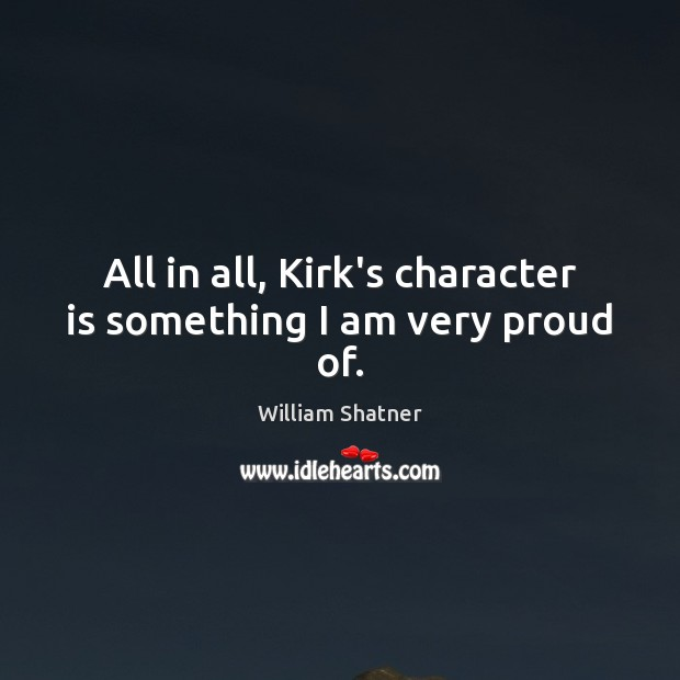All in all, Kirk's character is something I am very proud of. Image
