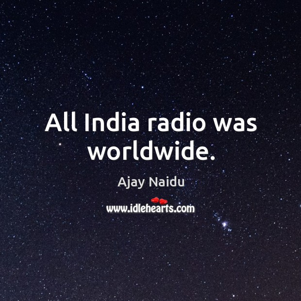Image, All india radio was worldwide.