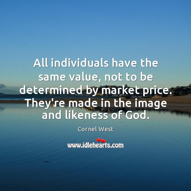 Image, All individuals have the same value, not to be determined by market