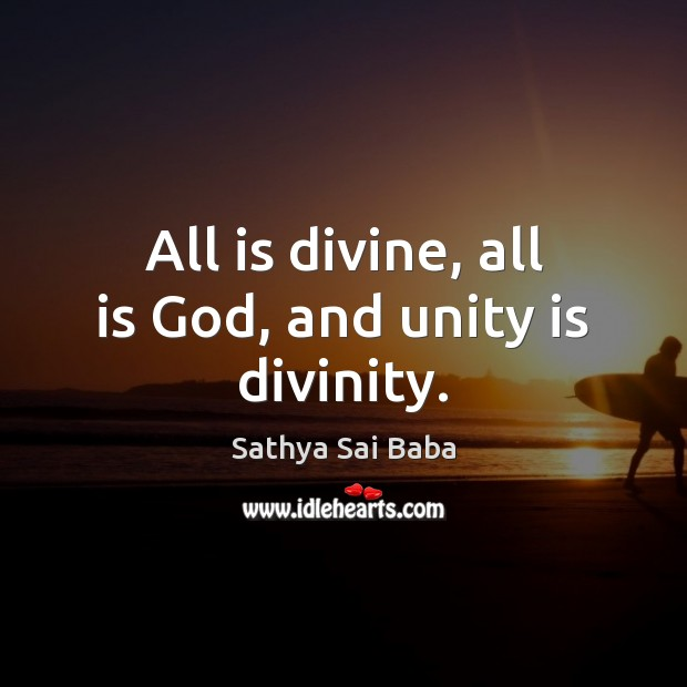 Image, All is divine, all is God, and unity is divinity.