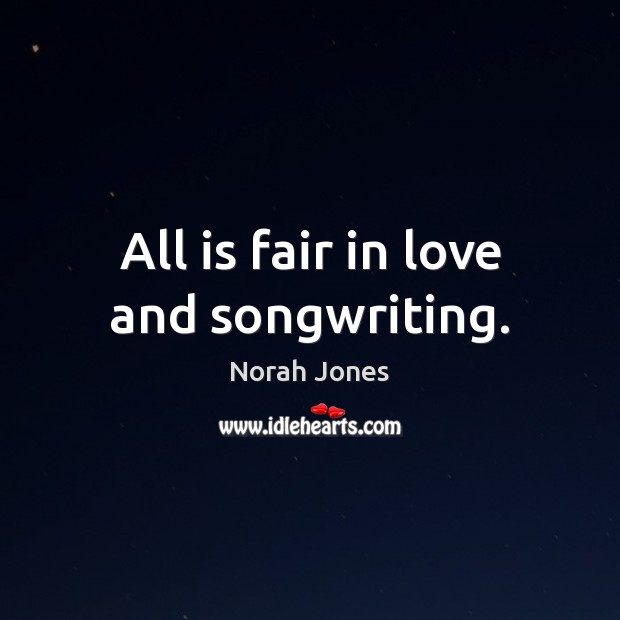 All is fair in love and songwriting. Image