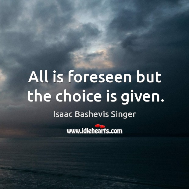 All is foreseen but the choice is given. Image