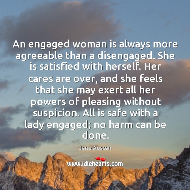 Image, All is safe with a lady engaged; no harm can be done.