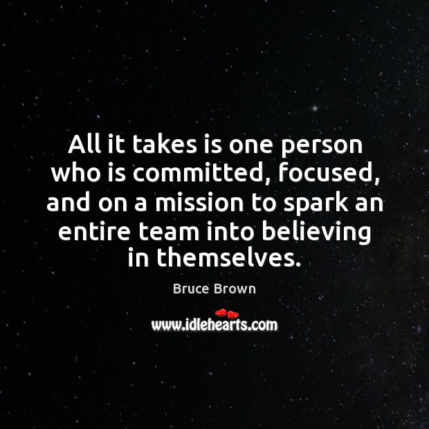 All it takes is one person who is committed, focused, and on Image