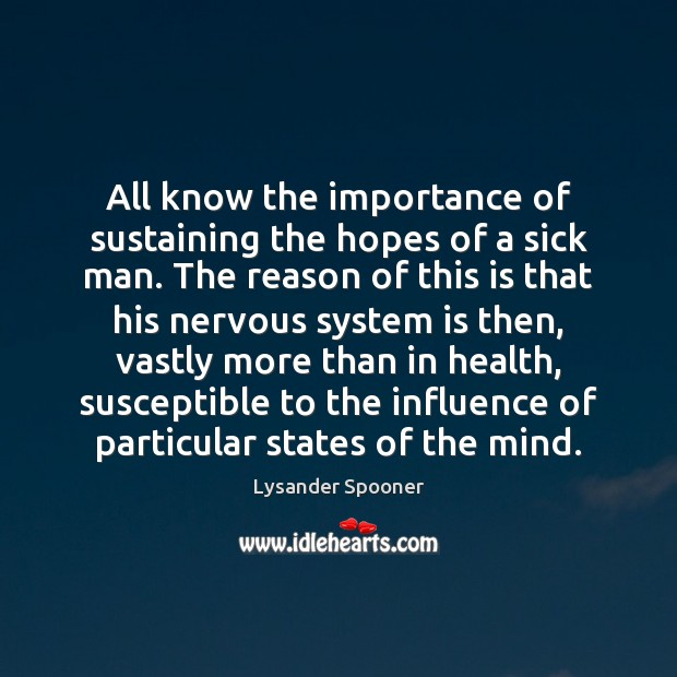 All know the importance of sustaining the hopes of a sick man. Image