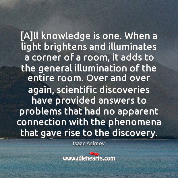 [A]ll knowledge is one. When a light brightens and illuminates a Image