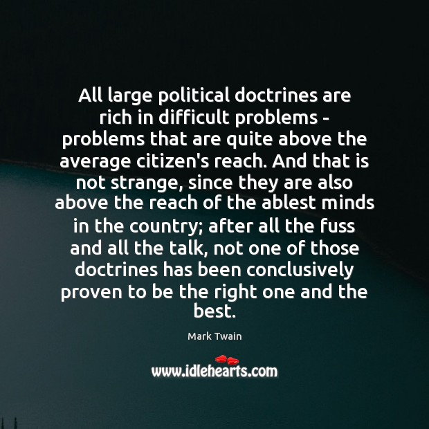 All large political doctrines are rich in difficult problems – problems that Image