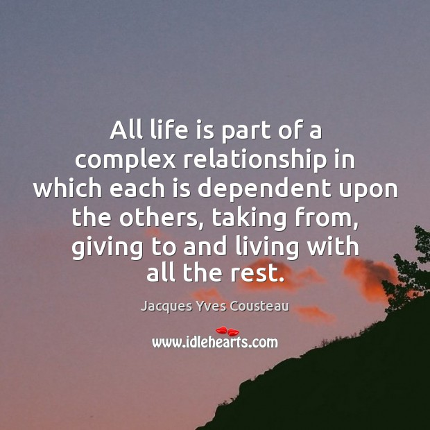 All life is part of a complex relationship in which each is Image