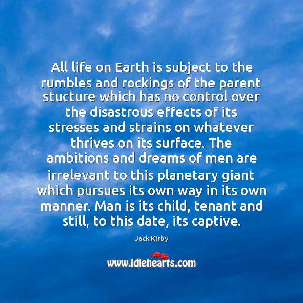 All life on Earth is subject to the rumbles and rockings of Image