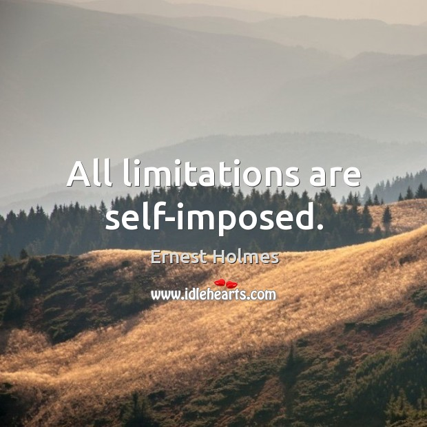 Image, All limitations are self-imposed.