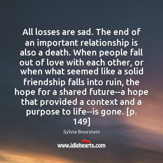 All losses are sad. The end of an important relationship is also Image