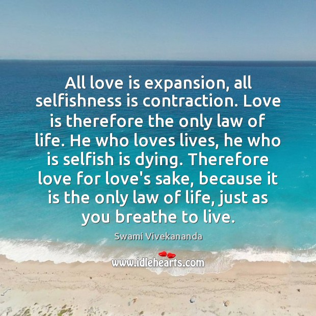 Image, All love is expansion, all selfishness is contraction. Love is therefore the
