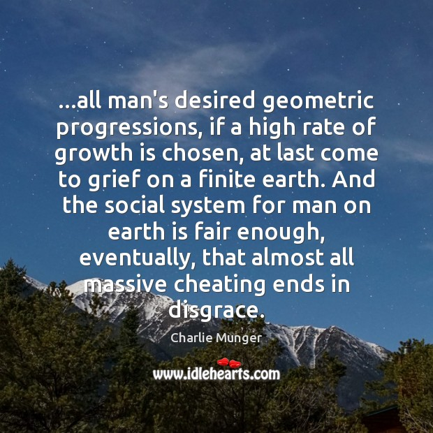 …all man's desired geometric progressions, if a high rate of growth is Image