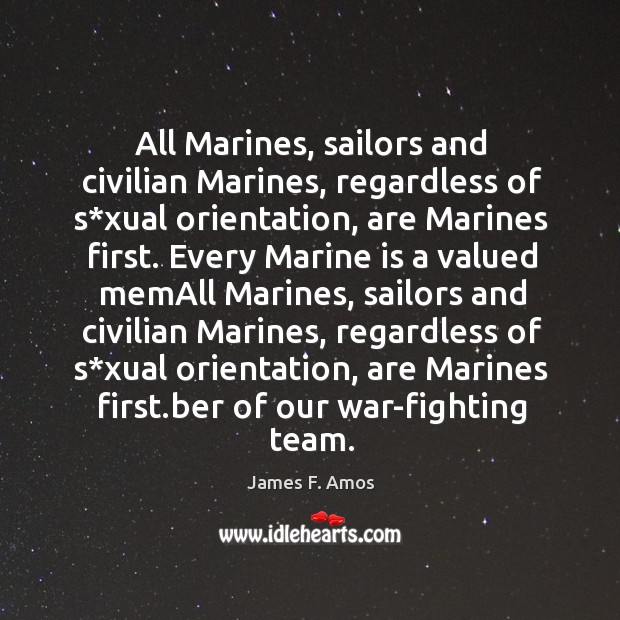Image, All marines, sailors and civilian marines, regardless of s*xual orientation, are marines first.