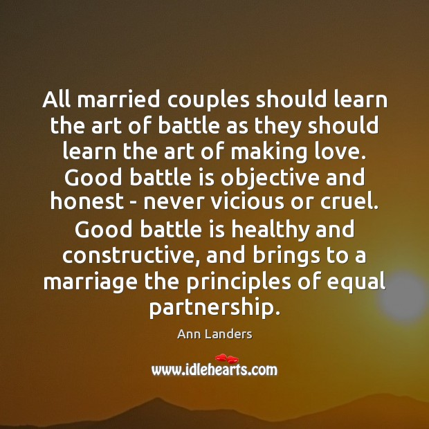 All married couples should learn the art of battle as they should Ann Landers Picture Quote
