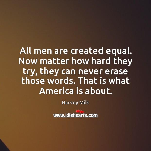 all men are created equal or are they We hold these truths to be self-evident, that all men are created equal, that they are endowed by their creator with certain unalienable rights, that.