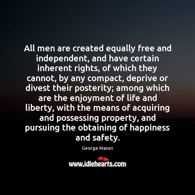 All men are created equally free and independent, and have certain inherent Image