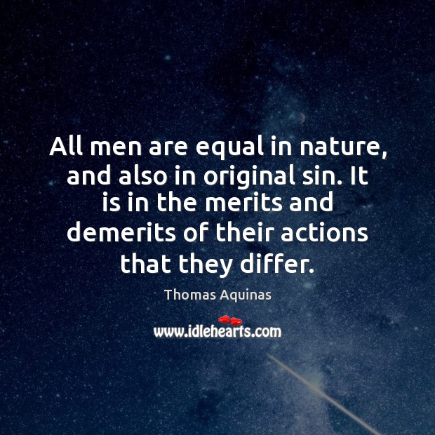 All men are equal in nature, and also in original sin. It Image