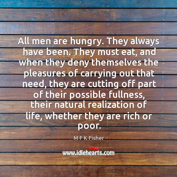All men are hungry. They always have been. They must eat, and Image