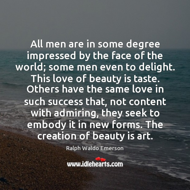 All men are in some degree impressed by the face of the Ralph Waldo Emerson Picture Quote