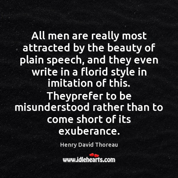 All men are really most attracted by the beauty of plain speech, Image