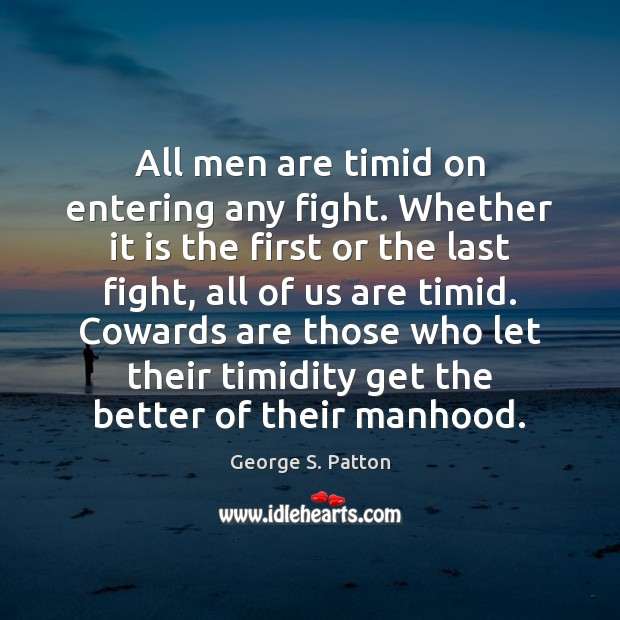 Image, All men are timid on entering any fight. Whether it is the
