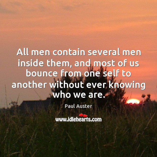 All men contain several men inside them, and most of us bounce Image
