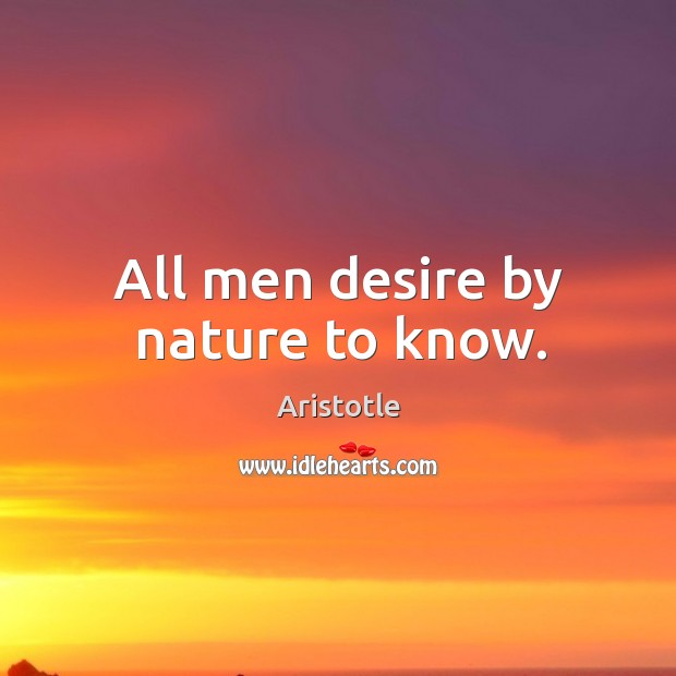 Image, All men desire by nature to know.