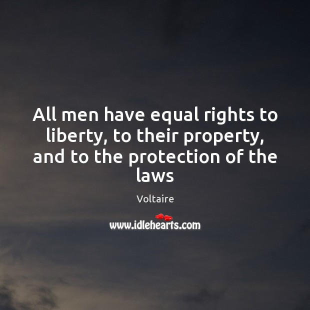 Image, All men have equal rights to liberty, to their property, and to the protection of the laws