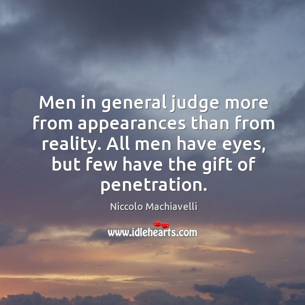 Image, All men have eyes, but few have the gift of penetration.